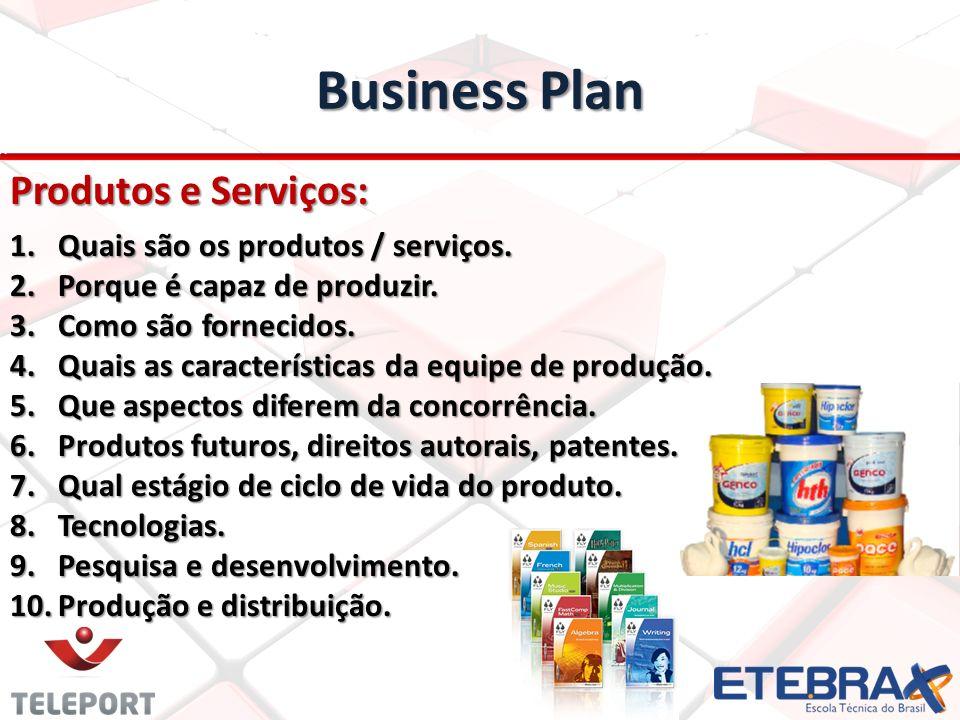 Business Plan Produtos e Serviços: Quais são os produtos / serviços.