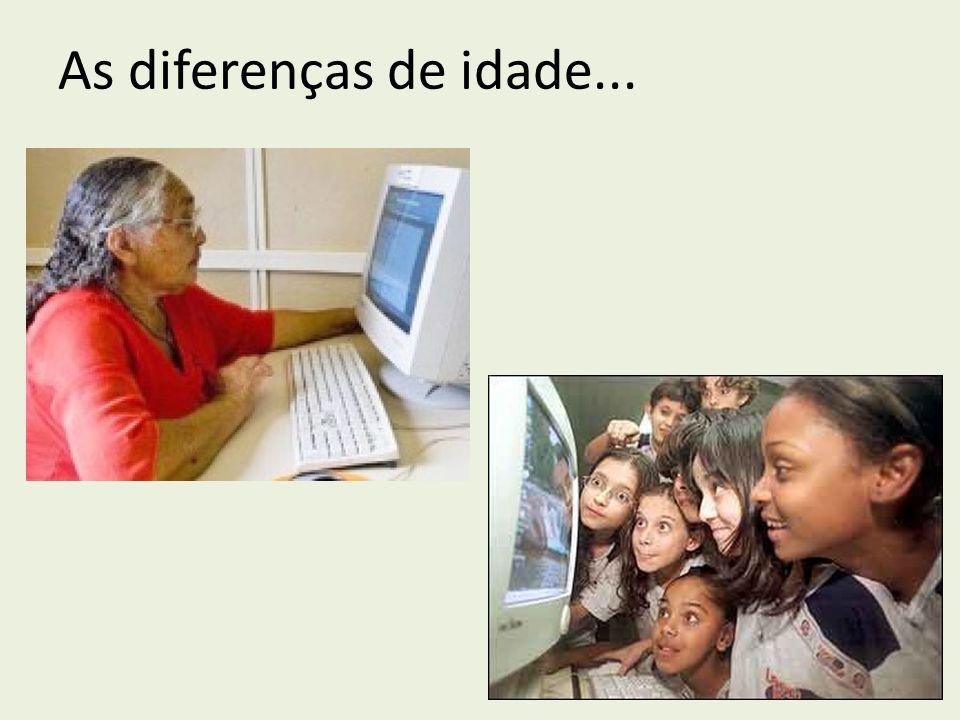As diferenças de idade...