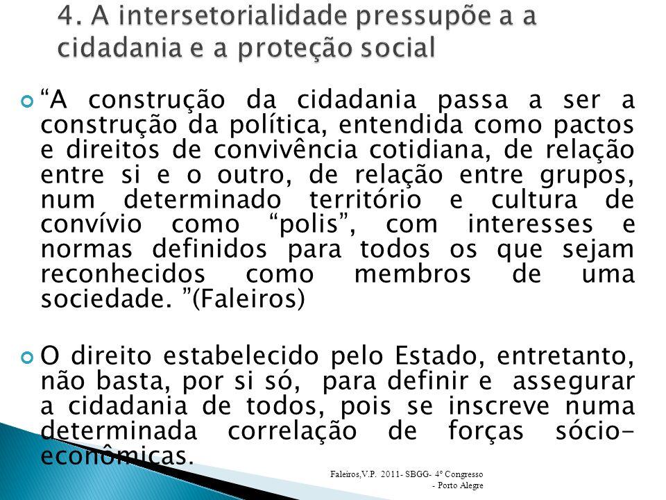 4. A intersetorialidade pressupõe a a cidadania e a proteção social