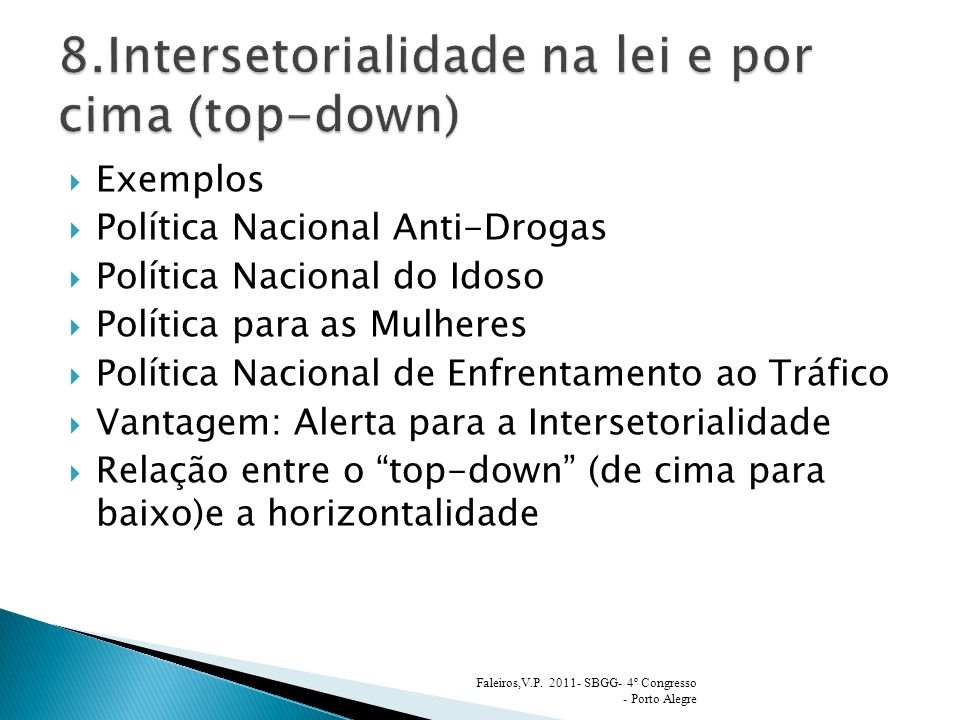 8.Intersetorialidade na lei e por cima (top-down)