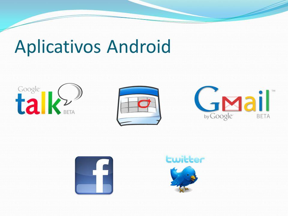 Aplicativos Android Android Market (aplicativos gratuitos, senão muito baratos) Desenvolvedores Android.