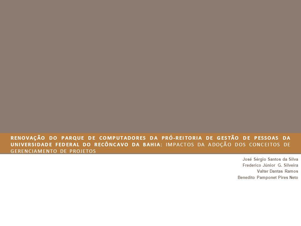 Renovação do Parque de Computadores da Pró-Reitoria de Gestão de Pessoas da Universidade Federal do Recôncavo da Bahia: Impactos da adoção dos conceitos de Gerenciamento de Projetos