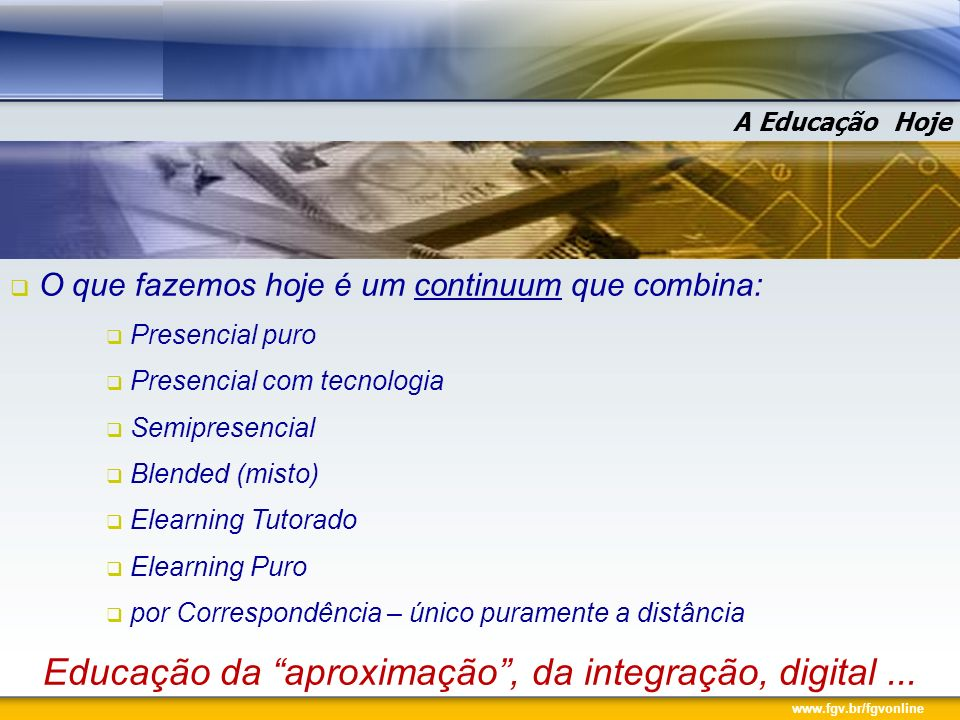 Educação da aproximação , da integração, digital ...