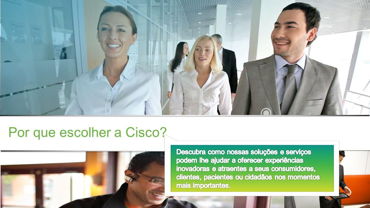 Por que escolher a Cisco