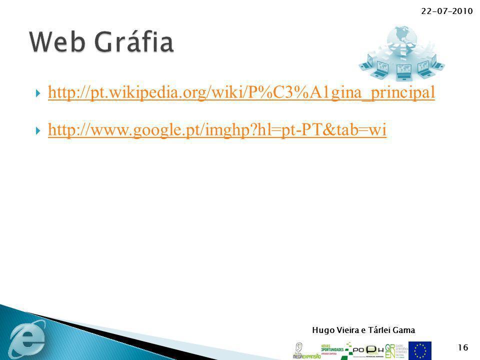 Web Gráfia http://pt.wikipedia.org/wiki/P%C3%A1gina_principal