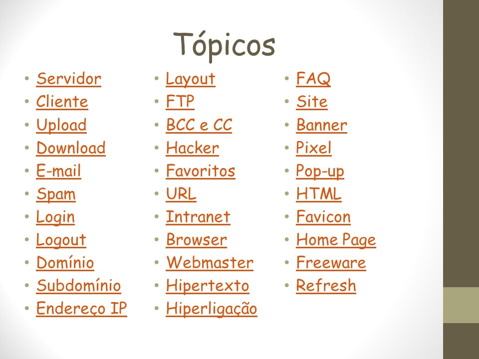Tópicos Servidor Layout FAQ Cliente FTP Site Upload BCC e CC Banner
