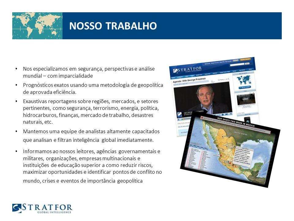 NOSSO TRABALHO Nos especializamos em segurança, perspectivas e análise mundial – com imparcialidade.