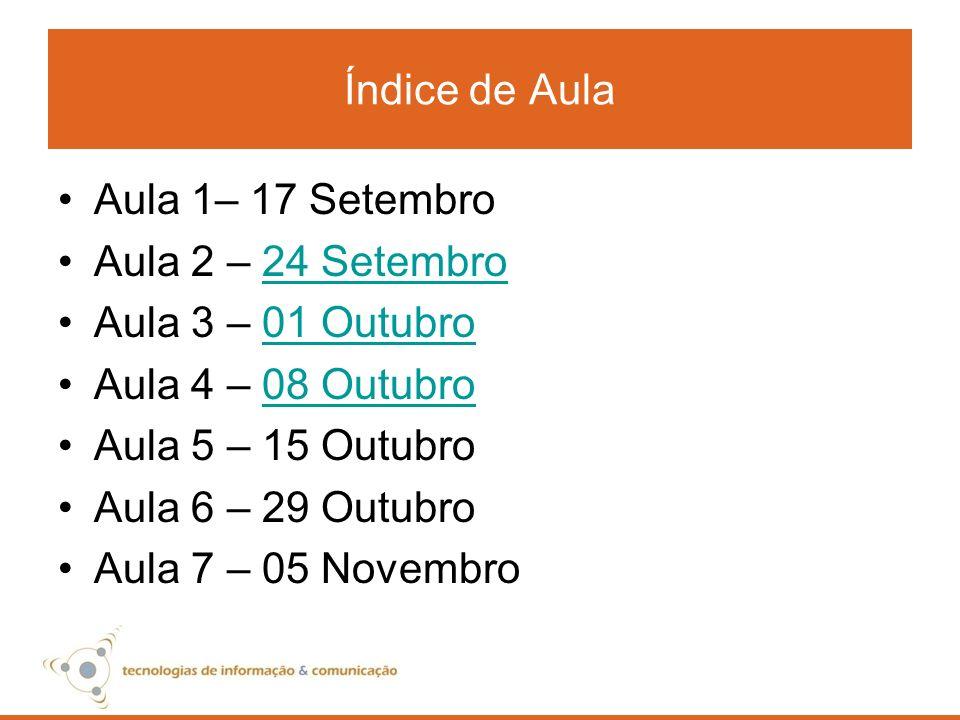 Índice de Aula Aula 1– 17 Setembro. Aula 2 – 24 Setembro. Aula 3 – 01 Outubro. Aula 4 – 08 Outubro.