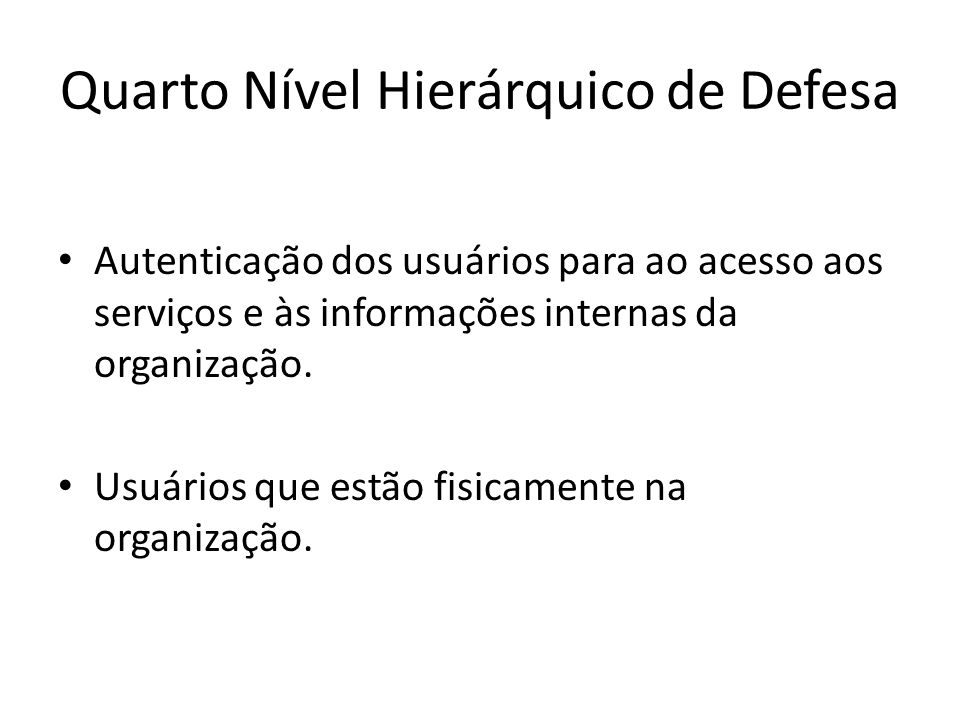 Quarto Nível Hierárquico de Defesa