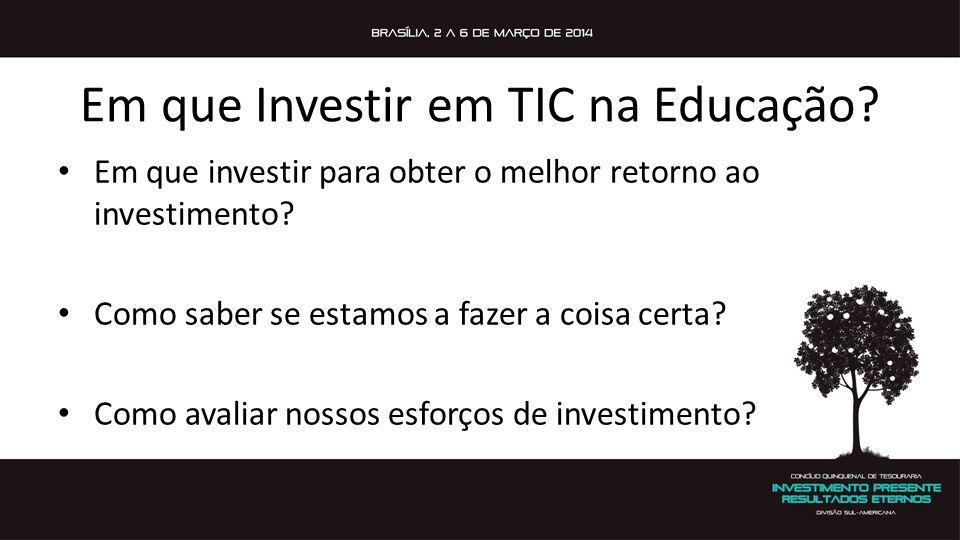 Em que Investir em TIC na Educação