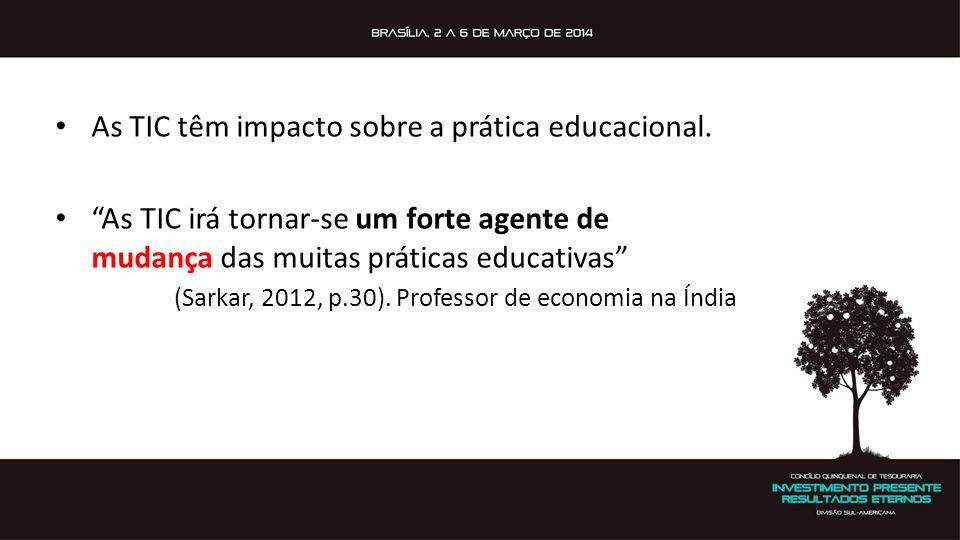 As TIC têm impacto sobre a prática educacional.