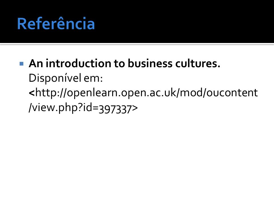 Referência An introduction to business cultures.