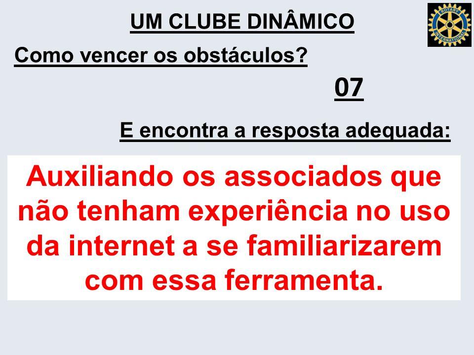 UM CLUBE DINÂMICO Como vencer os obstáculos 07. E encontra a resposta adequada: