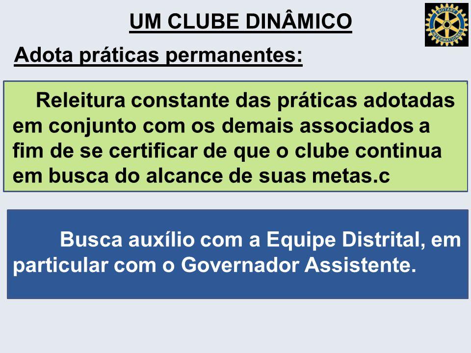UM CLUBE DINÂMICO Adota práticas permanentes: