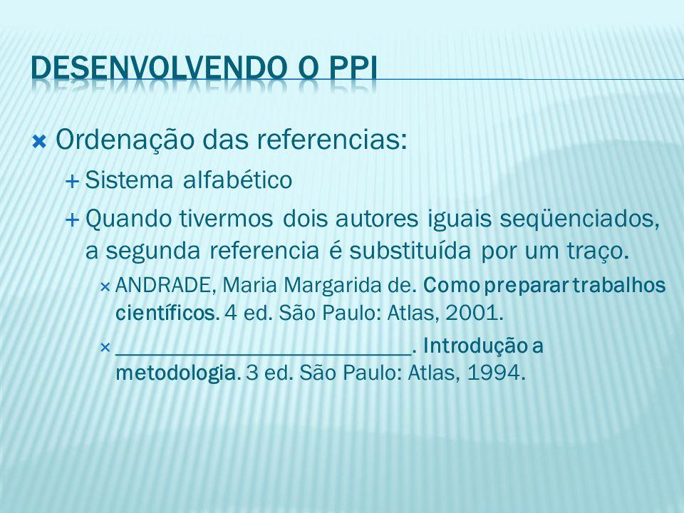 Desenvolvendo o PPI Ordenação das referencias: Sistema alfabético
