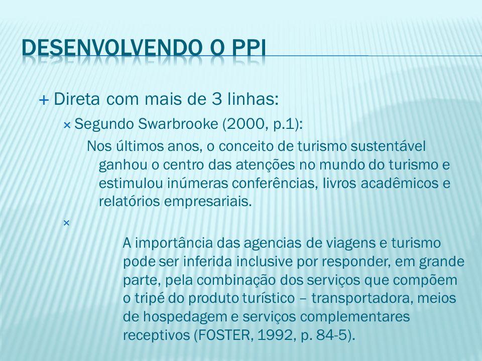 Desenvolvendo o PPI Direta com mais de 3 linhas:
