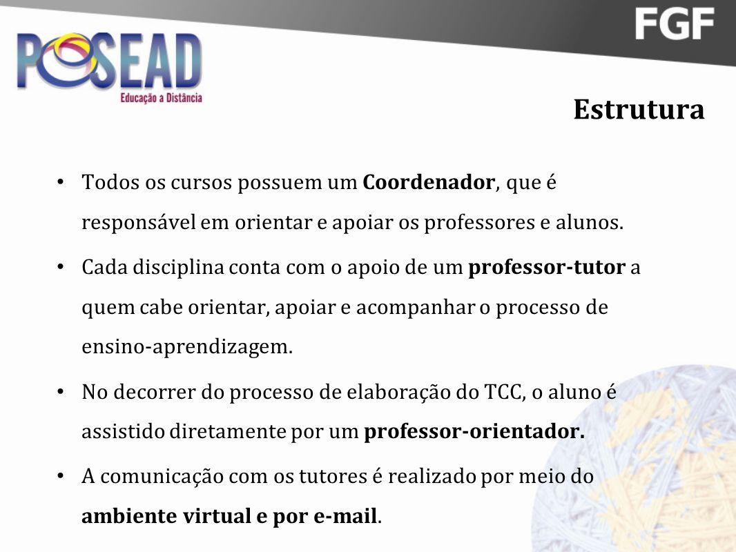 Estrutura Todos os cursos possuem um Coordenador, que é responsável em orientar e apoiar os professores e alunos.