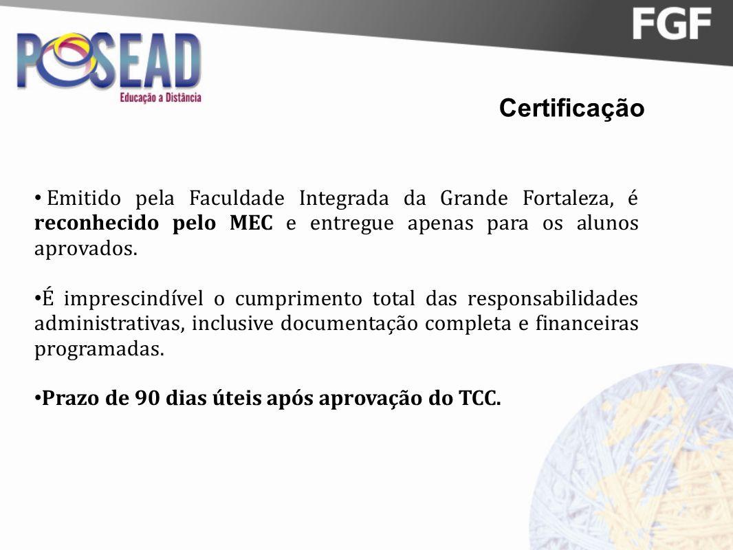 Certificação Emitido pela Faculdade Integrada da Grande Fortaleza, é reconhecido pelo MEC e entregue apenas para os alunos aprovados.