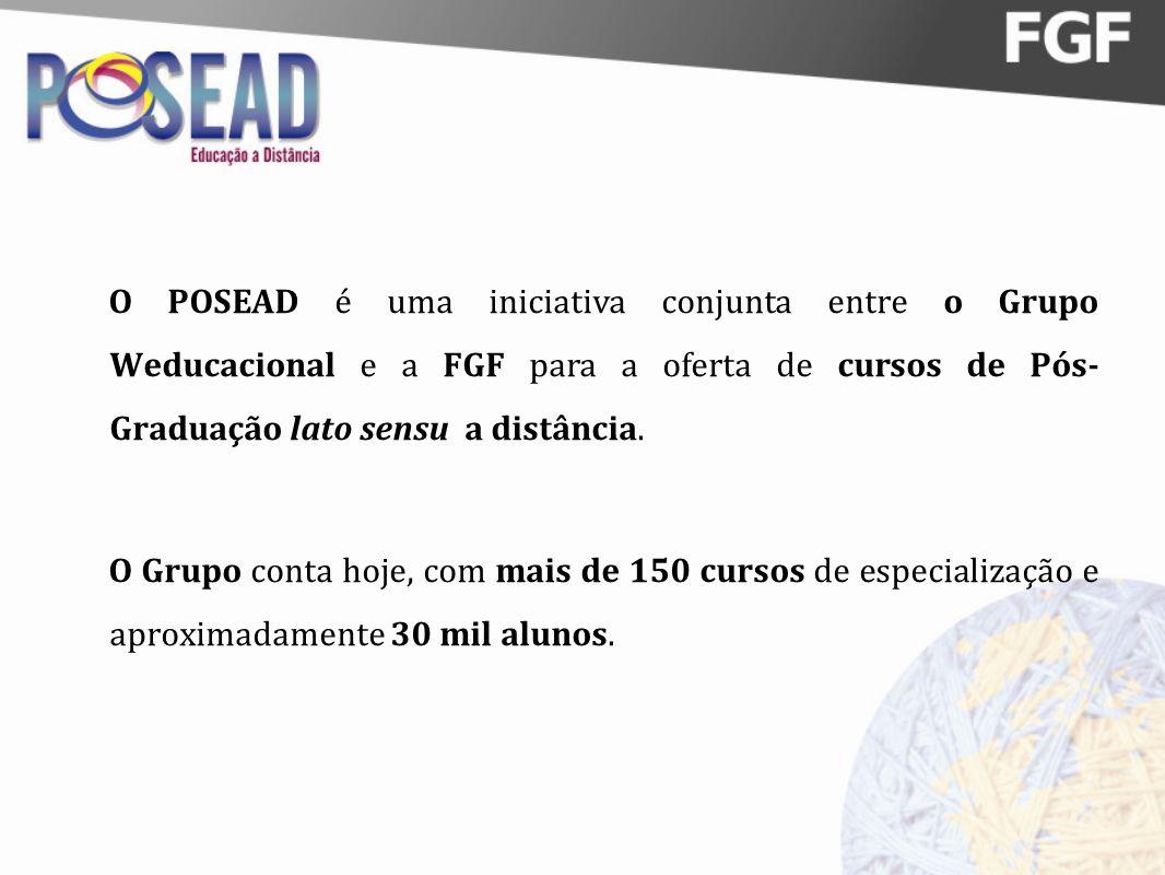 O POSEAD é uma iniciativa conjunta entre o Grupo Weducacional e a FGF para a oferta de cursos de Pós-Graduação lato sensu a distância.