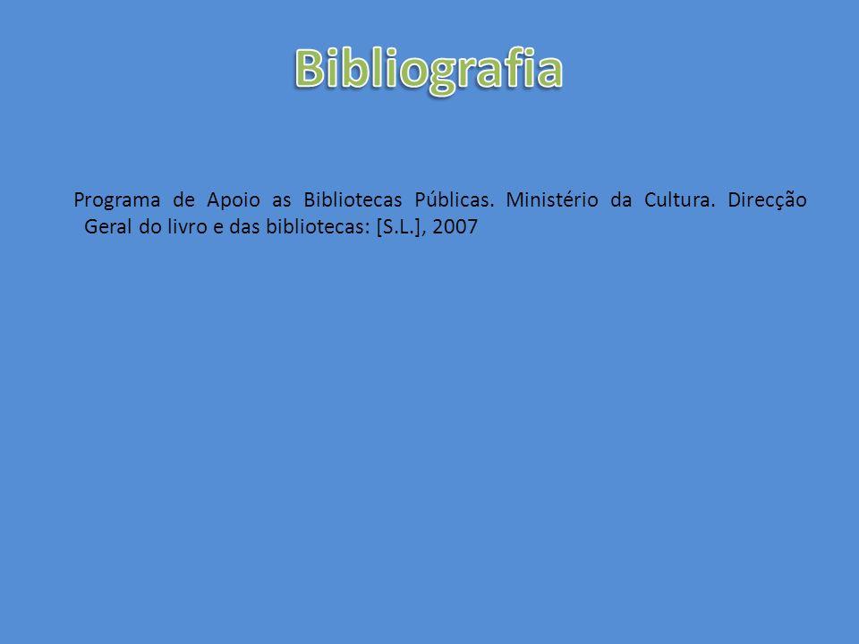 Bibliografia Programa de Apoio as Bibliotecas Públicas.