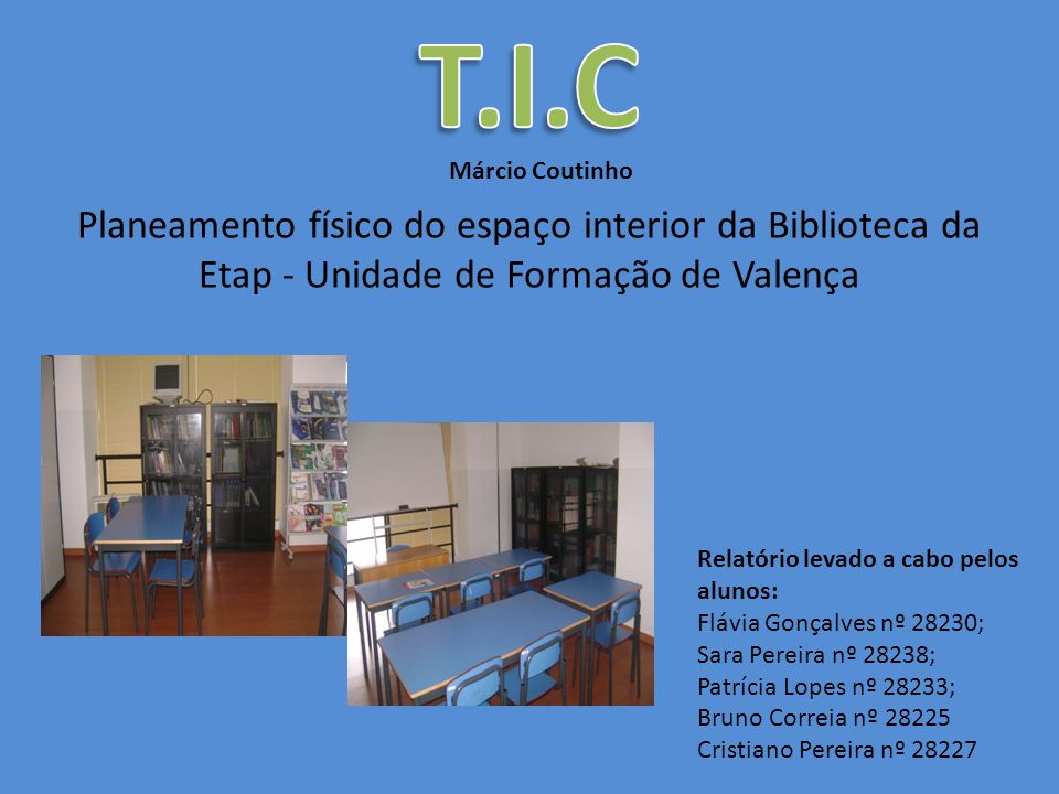T.I.C Márcio Coutinho. Planeamento físico do espaço interior da Biblioteca da Etap - Unidade de Formação de Valença.