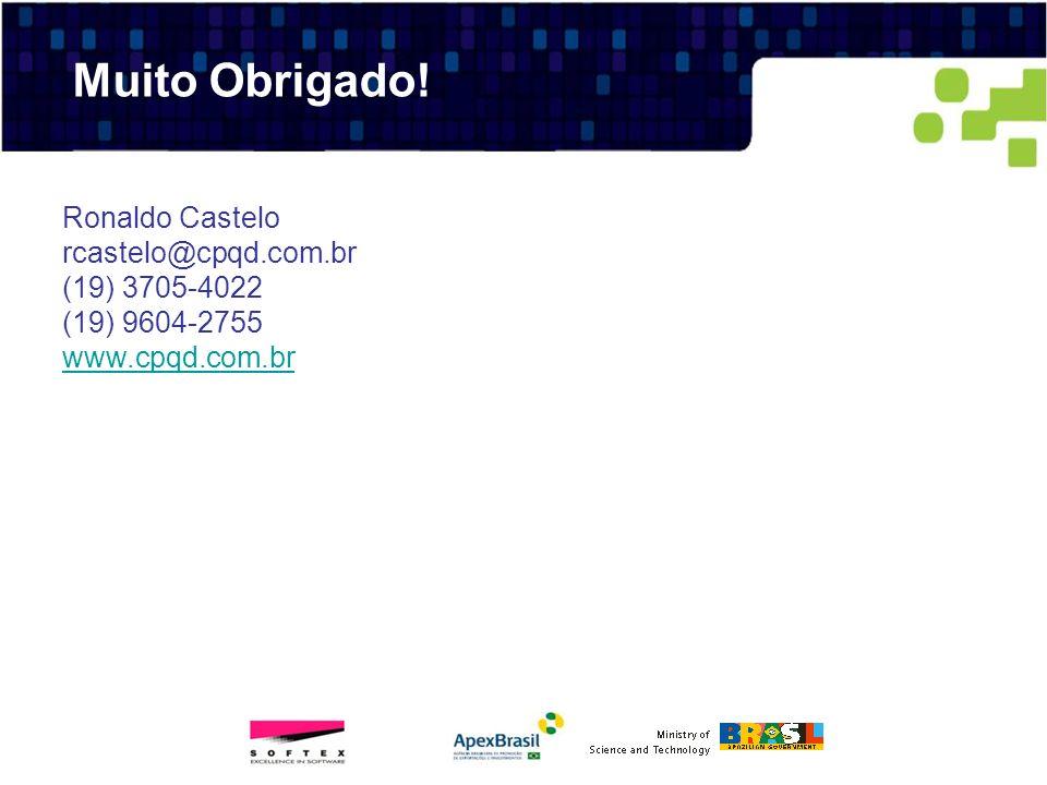 Muito Obrigado! Ronaldo Castelo rcastelo@cpqd.com.br (19) 3705-4022