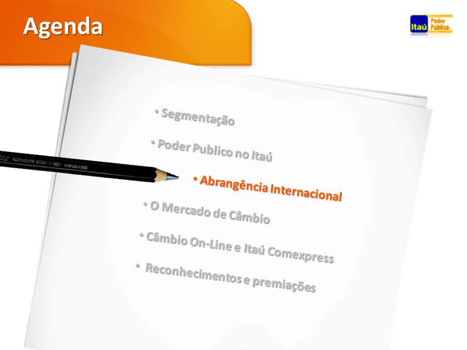 Agenda Segmentação Poder Publico no Itaú Abrangência Internacional
