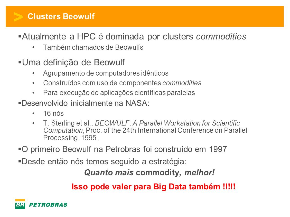 Atualmente a HPC é dominada por clusters commodities