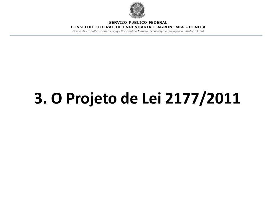 3. O Projeto de Lei 2177/2011 SERVIÇO PÚBLICO FEDERAL