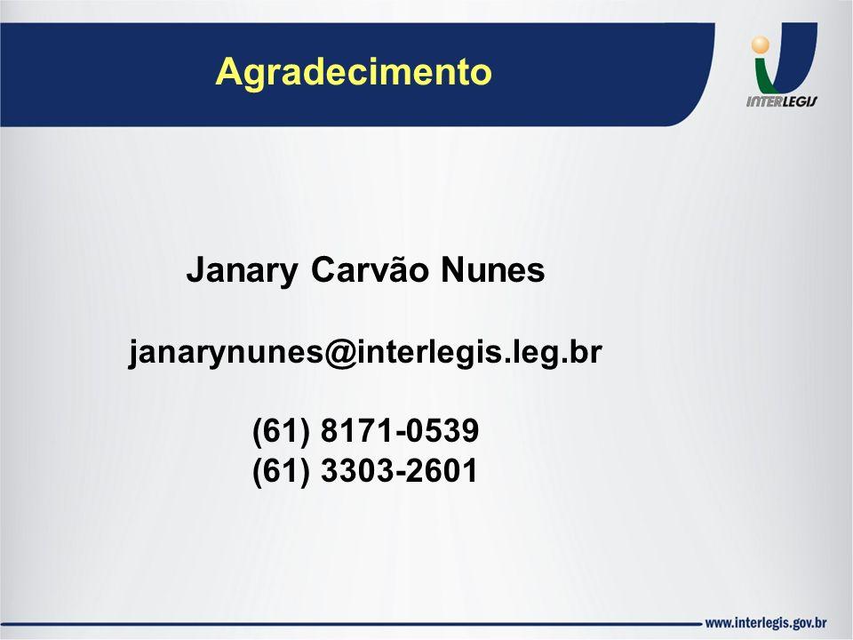 Agradecimento Janary Carvão Nunes janarynunes@interlegis.leg.br