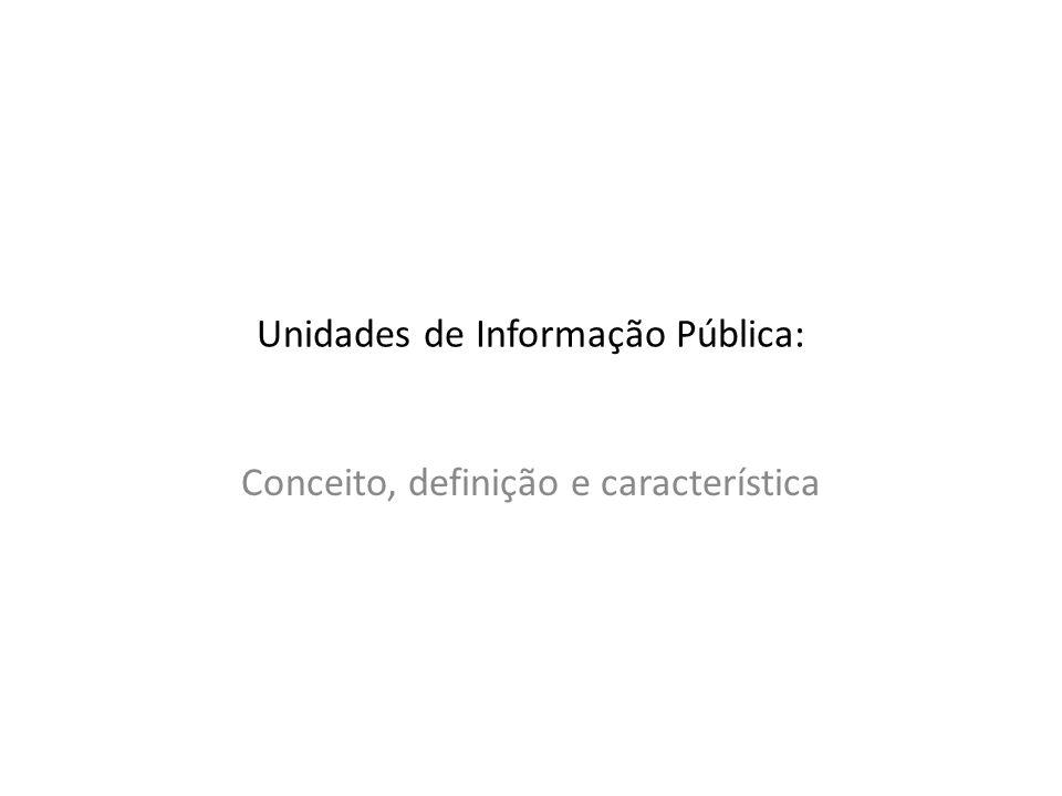Unidades de Informação Pública: