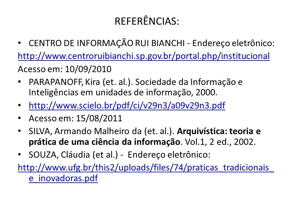 REFERÊNCIAS: CENTRO DE INFORMAÇÃO RUI BIANCHI - Endereço eletrônico: