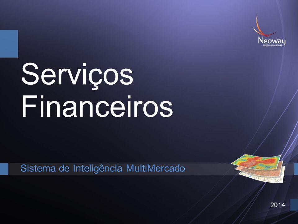 Serviços Financeiros Sistema de Inteligência MultiMercado 2014