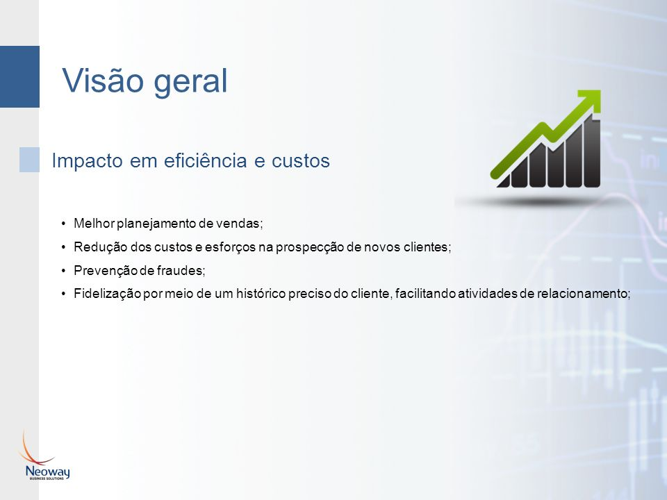 Visão geral Impacto em eficiência e custos