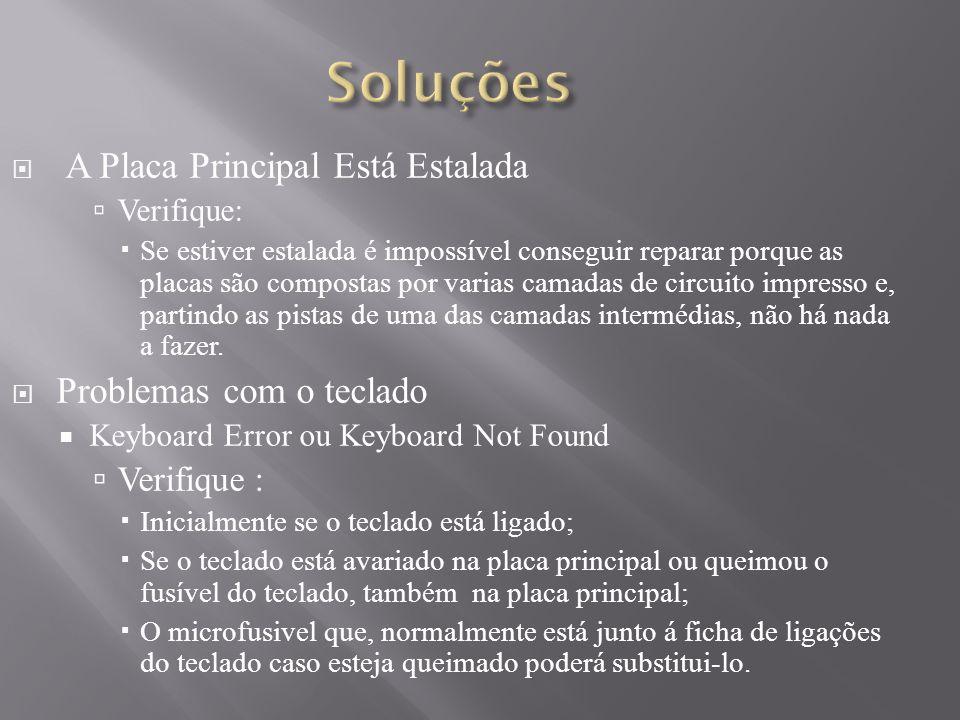 Soluções Problemas com o teclado A Placa Principal Está Estalada