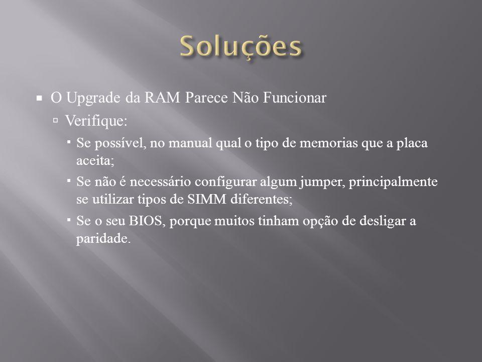 Soluções O Upgrade da RAM Parece Não Funcionar Verifique: