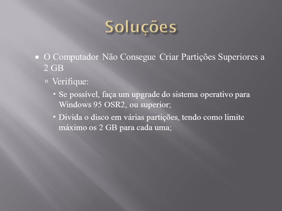Soluções O Computador Não Consegue Criar Partições Superiores a 2 GB