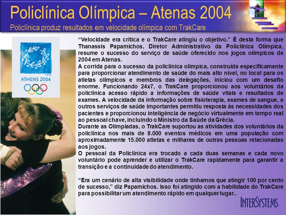 Policlínica Olímpica – Atenas 2004 Policlínica produz resultados em velocidade olímpica com TrakCare