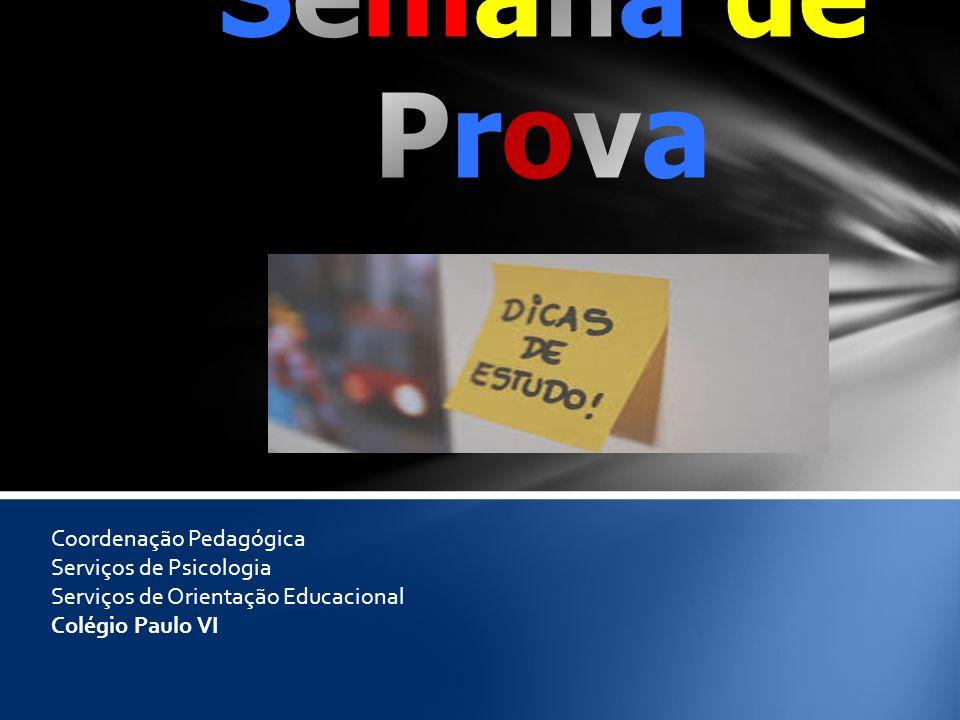 Semana de Prova Coordenação Pedagógica Serviços de Psicologia