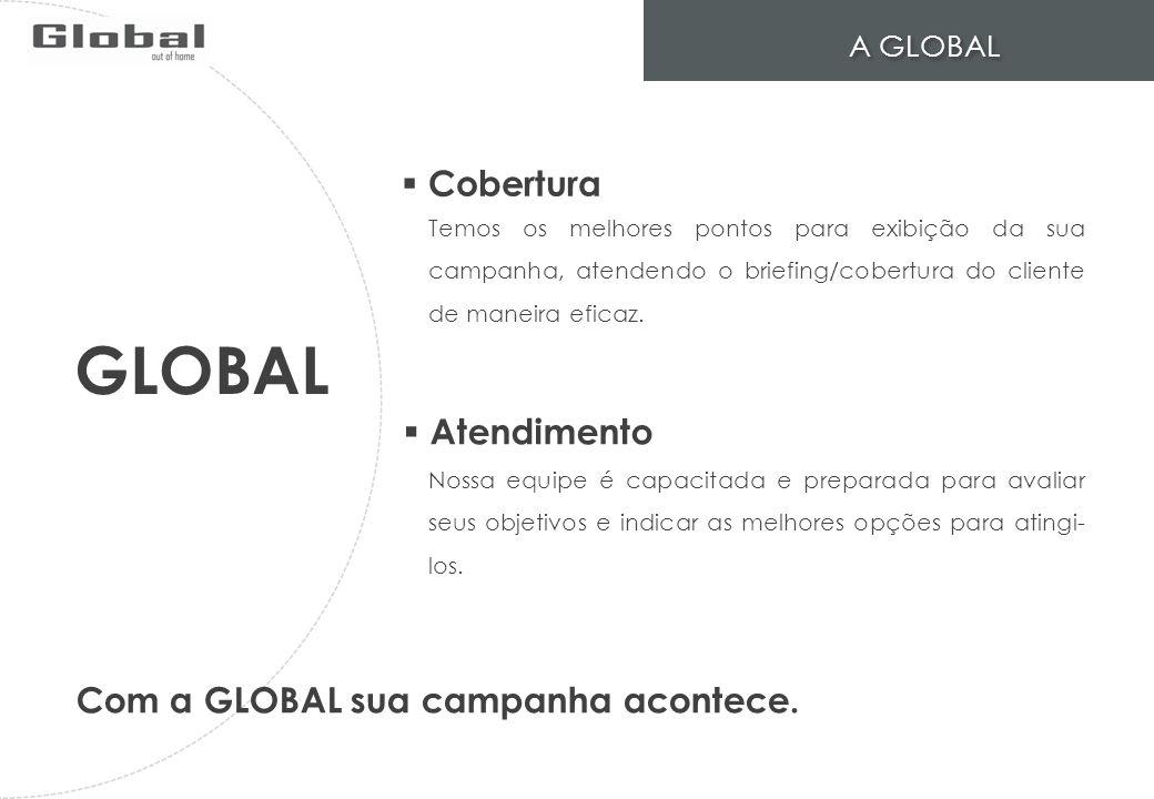 GLOBAL Cobertura Atendimento Com a GLOBAL sua campanha acontece.