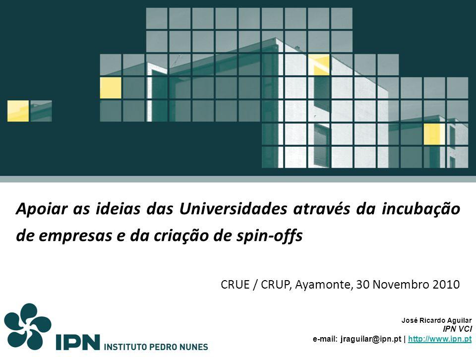 Apoiar as ideias das Universidades através da incubação de empresas e da criação de spin-offs