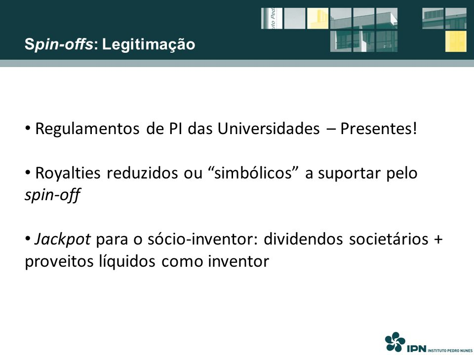 Regulamentos de PI das Universidades – Presentes!