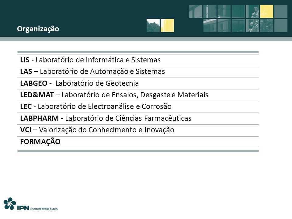 OrganizaçãoLIS - Laboratório de Informática e Sistemas. LAS – Laboratório de Automação e Sistemas. LABGEO - Laboratório de Geotecnia.