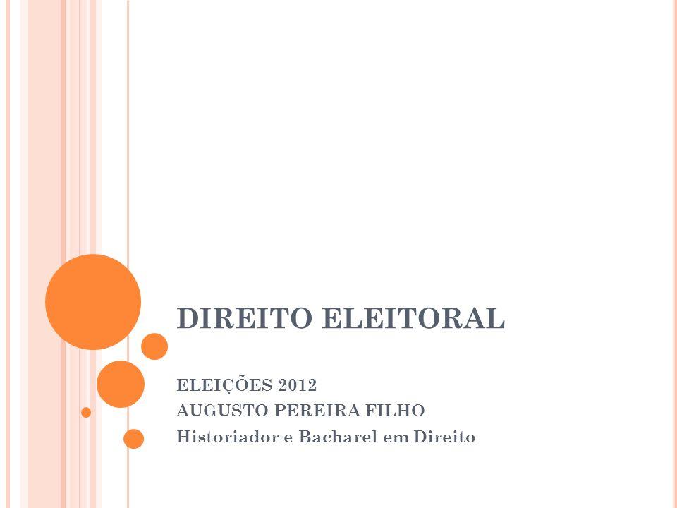 ELEIÇÕES 2012 AUGUSTO PEREIRA FILHO Historiador e Bacharel em Direito