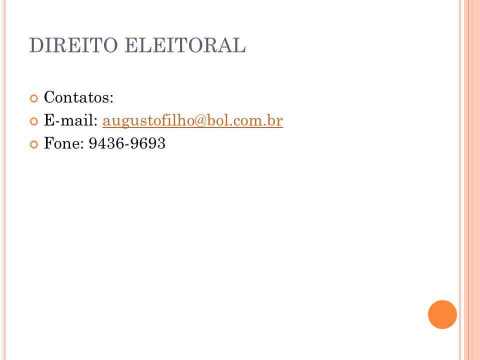 DIREITO ELEITORAL Contatos: E-mail: augustofilho@bol.com.br