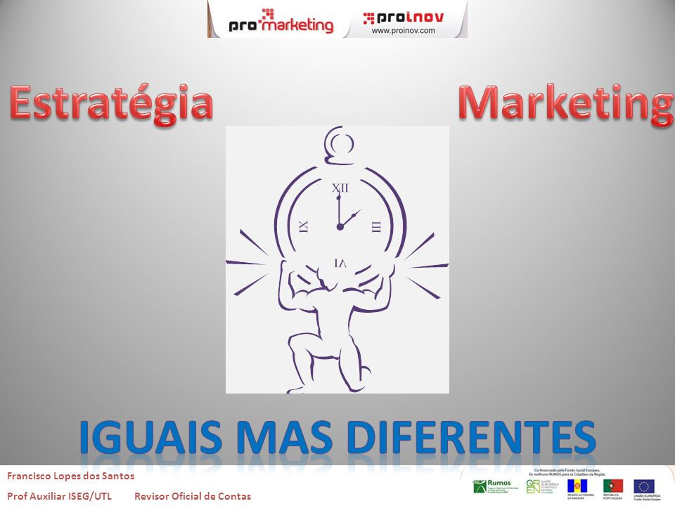 Estratégia Marketing Iguais mas diferentes