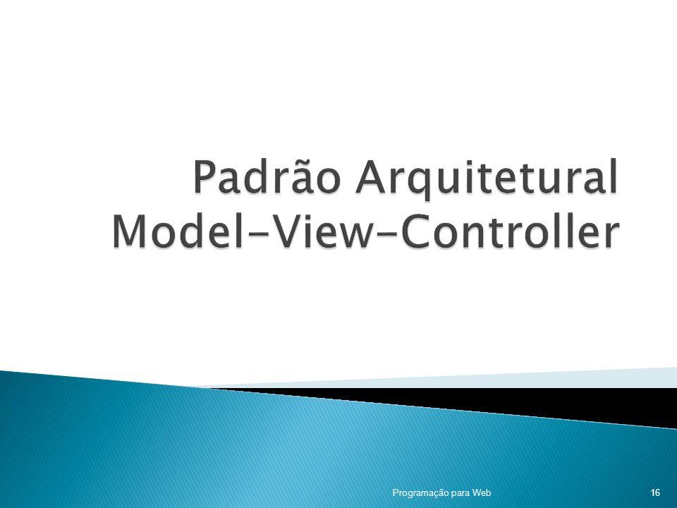 Padrão Arquitetural Model-View-Controller