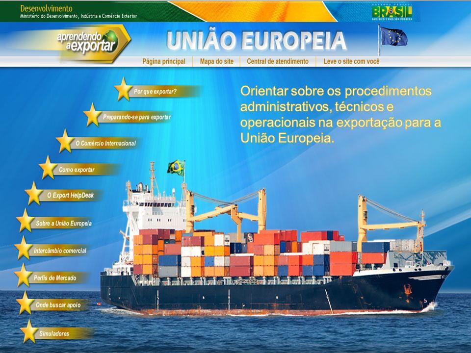 Orientar sobre os procedimentos administrativos, técnicos e operacionais na exportação para a União Europeia.