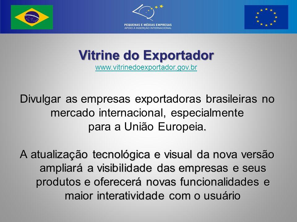 Vitrine do Exportador Divulgar as empresas exportadoras brasileiras no