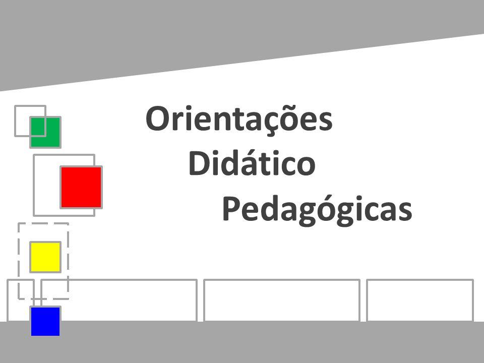 Orientações Didático Pedagógicas